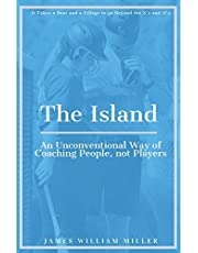 The Island: An Unconventional Way of Coaching People, not Players