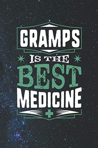 Gramps Is The Best Medicine: Family life Grandpa Dad Men love marriage friendship parenting wedding divorce Memory dating Journal Blank Lined Note Book Gift