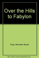 Over the Hills to Fabylon