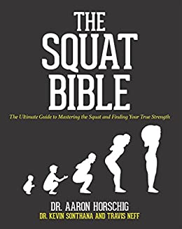 Amazon the squat bible the ultimate guide to mastering the the squat bible the ultimate guide to mastering the squat and finding your true strength fandeluxe Gallery