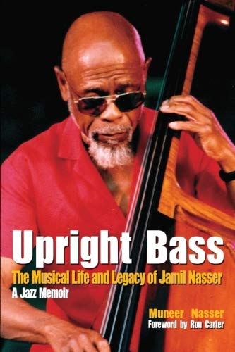 Upright Bass The Musical Life and Legacy of Jamil  for sale  Delivered anywhere in Canada