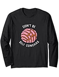 Funny Don't Be Self Conchas Long Sleeve T-Shirt
