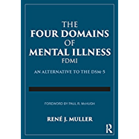 The Four Domains of Mental Illness: An Alternative to the DSM-5
