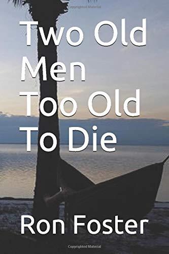 Two Old Men Too Old To Die: Amazon.es: Foster, Ron: Libros en ...