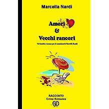 Amori & Vecchi Rancori: Un'insolita vacanza per il commissario Marcella Randi (Le indagini del commissario Marcella Randi Vol. 3) (Italian Edition)