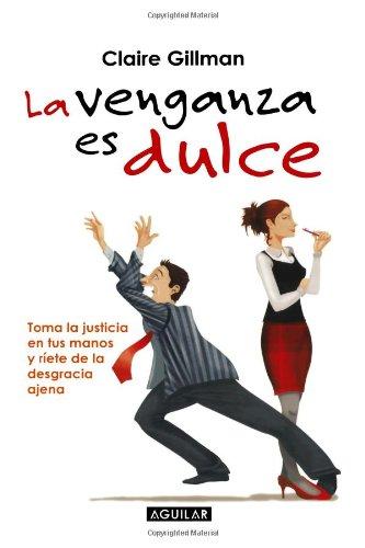 La venganza es dulce /Revenge is Sweet (Spanish Edition) [Claire Gillman] (Tapa Blanda)