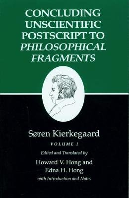 Kierkegaard's Writings XII( Concluding Unscientific PostScript to Philosophical Fragments Volume I)[KIERKEGAARDS WRITINGS XII CONC][Paperback]