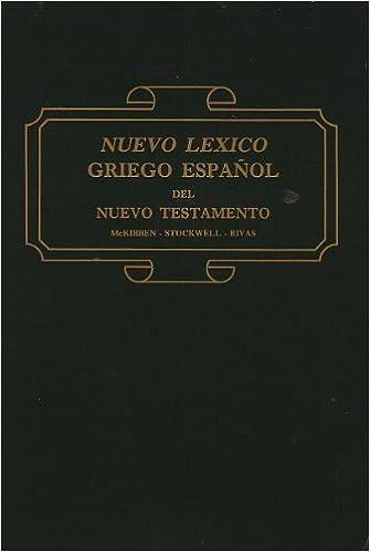 Nuevo Lexico Griego Espanol (Spanish Tr. from English): McKibben-Stockwell: 9780311420728: Amazon.com: Books