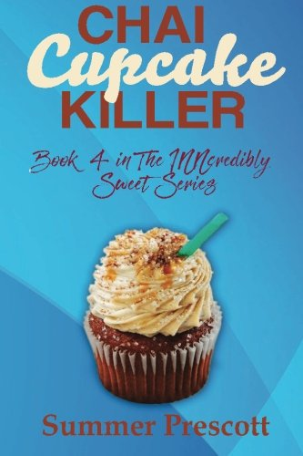 Download Chai Cupcake Killer: Book 4 in The INNcredibly Sweet Series (Volume 4) pdf