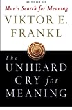 Books : The Unheard Cry for Meaning: Psychotherapy and Humanism
