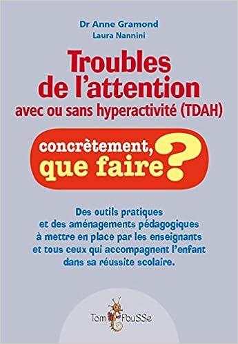 740fceec644aa Amazon.fr - Troubles de l'attention avec ou sans hyperactivité (TDAH) : Des  outils pratiques et des aménagements pédagogiques à mettre en place par les  . ...