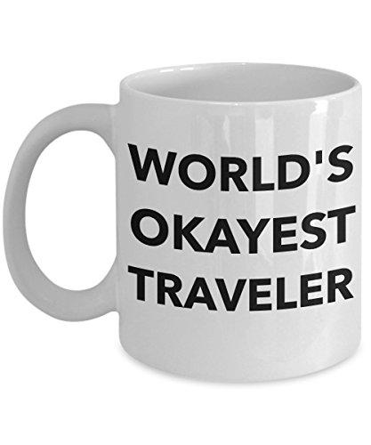 World's Okayest Traveler Funny Travel Mug Sarcastic Gift Road Warrior World Traveler