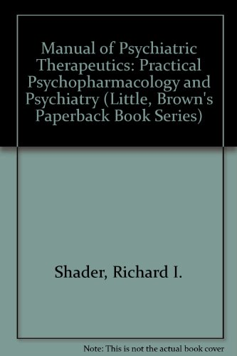 Manual of Psychiatric Therapeutics: Practical Psychopharmacology and Psychiatry (Little, Brown's Paperback Book Series)