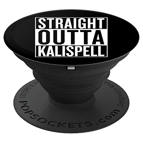Straight Outta Kalispell Pop Socket Travel Gift Idea for sale  Delivered anywhere in USA