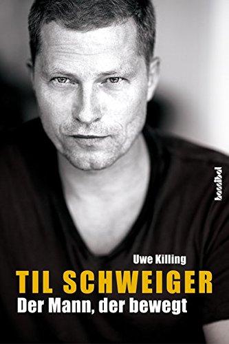Til Schweiger - Der Mann, der bewegt: Die offizielle Biografie Gebundenes Buch – 16. September 2013 Uwe Killing Hannibal Verlag 385445385X Sachbuch / Musik
