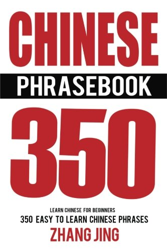 Chinese Phrase Book: Learn Chinese Quick and Easy With Chinese Phrases (Chinese Phrasebook, Learn Chinese, Learn Mandarin)
