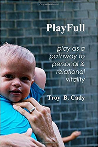 PlayFull: Play as a Pathway to Personal and Relational Vitality