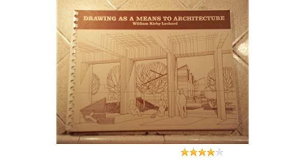 Drawing as a Means to Architecture: Amazon.es: Lockard, William ...