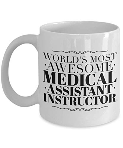 Best Assistant Medical Worlds - Medical Assistant Instructor Gifts - World's Most Awesome Coffee Cup, Novelty Appreciation Thank You Gift Ideas For Christmas Or Birthday, 11 Oz