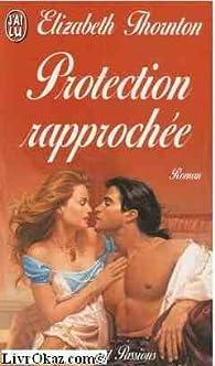 Protection rapprochée par Elizabeth Thornton