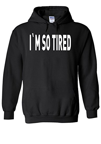 I Am So Tired Lazy Cool Novelty Black Men Women Unisex Hooded Sweatshirt Hoodie-XXL (I Am So Tired compare prices)
