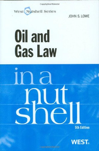 Oil and Gas Law in a Nutshell, 5th Edition (Nutshell Series)