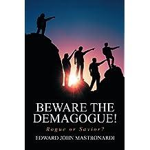 Beware the Demagogue!