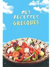 Mes Recettes Grecques: Carnet pour 100 recettes à remplir soi-même