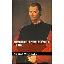 Discours sur la première décade de Tite-Live (French Edition)