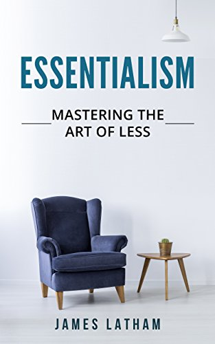 Essentialism: Mastering The Art of Less