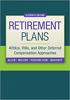 Retirement Plans: 401(k) s, IRAs, and Other Deferred Compensation Approaches (The McGraw-Hill/Irwin Series in Finance, Insurance, and Real Estate)