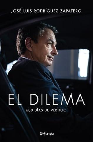 El Dilema: 600 Dias de Vertigo (Jose Luis Rodriguez Book)