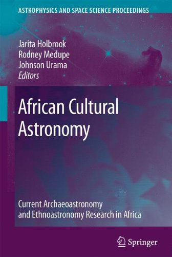 African Cultural Astronomy: Current Archaeoastronomy and Ethnoastronomy research in Africa (Astrophysics and Space Scien
