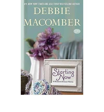 By Debbie Macomber - Starting Now: A Blossom Street Novel (3.3.2013)