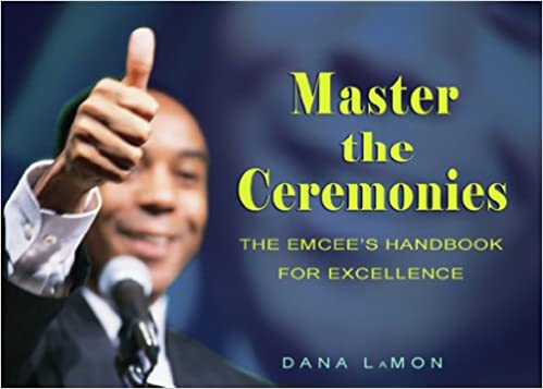 Master the Ceremonies: The Emcee's Handbook for Excellence