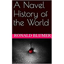 A Navel History of the World