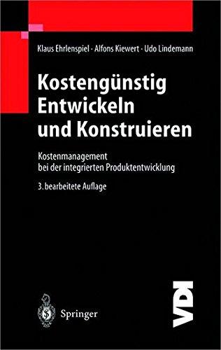 Kostengünstig Entwickeln und Konstruieren: Kostenmanagement bei der integrierten Produktentwicklung (VDI-Buch)