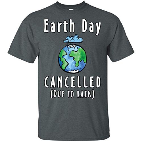 Earth Day Cancelled (Due to Rain) T-Shirt Dark Heather -