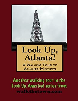 =PORTABLE= A Walking Tour Of Atlanta, Georgia - Midtown (Look Up, America!). cover Click Flight Boutique quality offering botanico