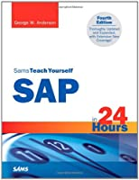 Sams Teach Yourself SAP in 24 Hours, 4th Edition Front Cover