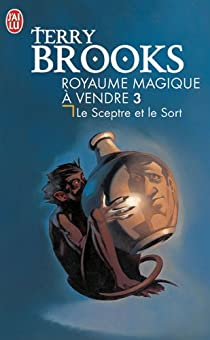 Royaume magique de Landover, tome 3 : Le Sceptre et le Sort par Brooks