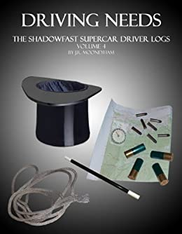 Driving Needs (The Shadowfast Supercar Driver Logs Book 4)