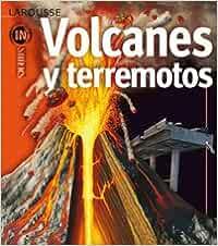 Volcanes y terremotos Larousse - Infantil / Juvenil