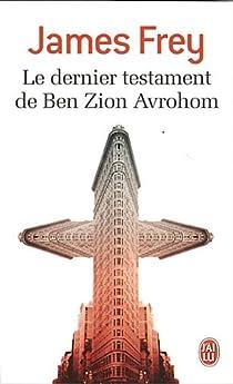 Le dernier testament de Ben Zion Avrohom par Frey