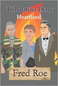 Tribulation Diary: Heartland