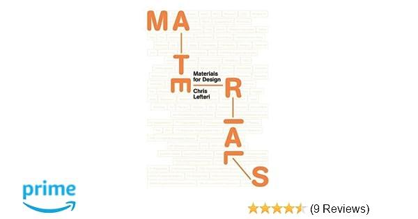 Materials for Design: Chris Lefteri: 9781780673448: Amazon com: Books