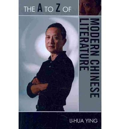 Download [(The A to Z of Modern Chinese Literature)] [Author: Li-Hua Ying] published on (May, 2010) pdf epub