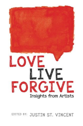 Download Love Live Forgive: Insights from Artists pdf epub