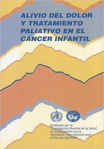 Alivio del dolor y tratamiento paliativo en el cáncer ...