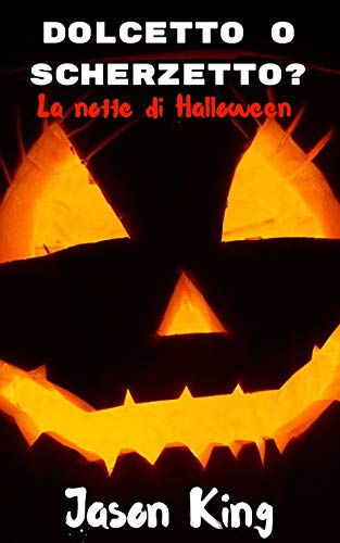 Dolcetto o scherzetto?: La notte di Halloween (Italian -